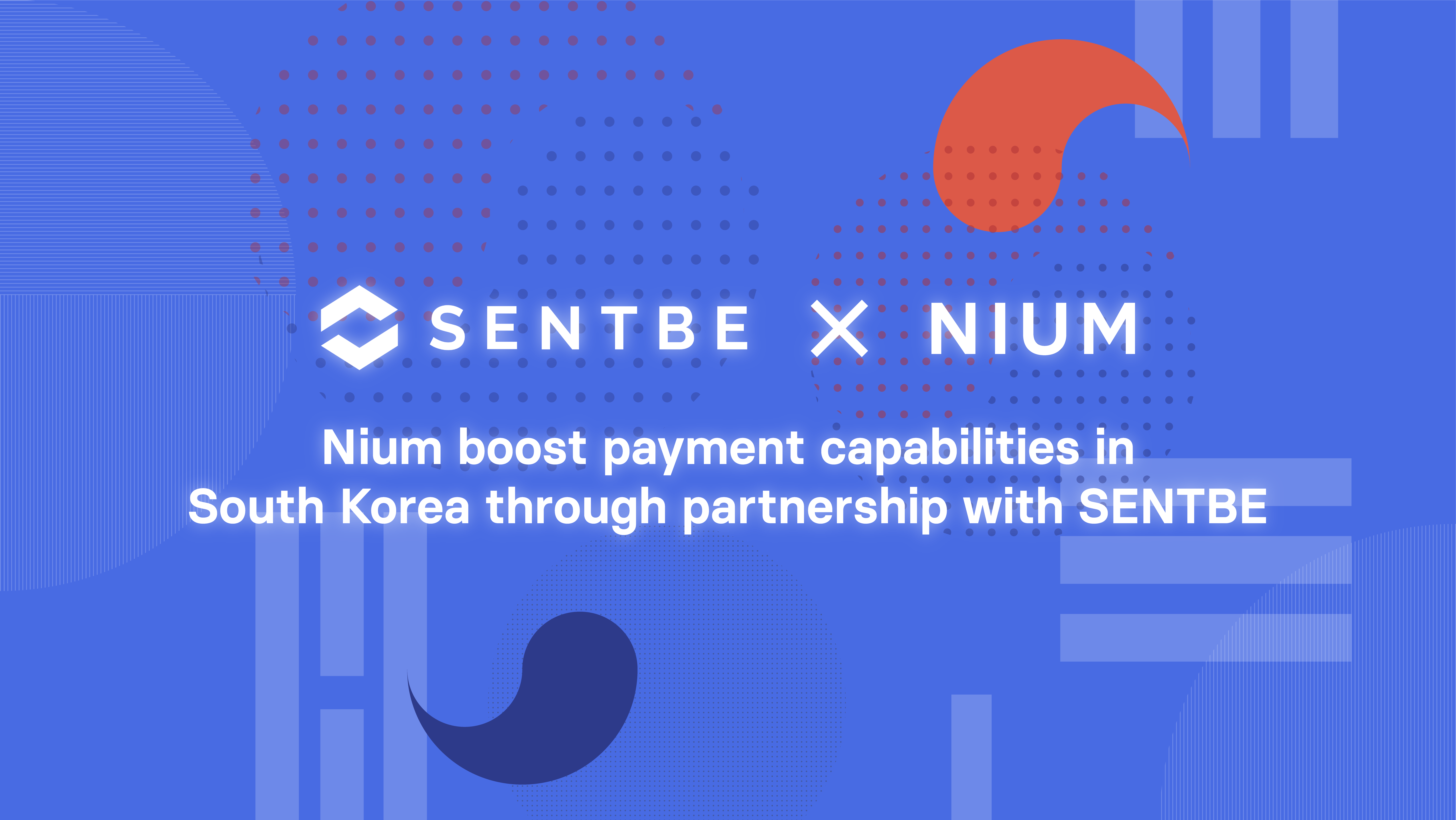 Global payments platform Nium boosts payment capabilities in South Korea through partnership with SENTBE