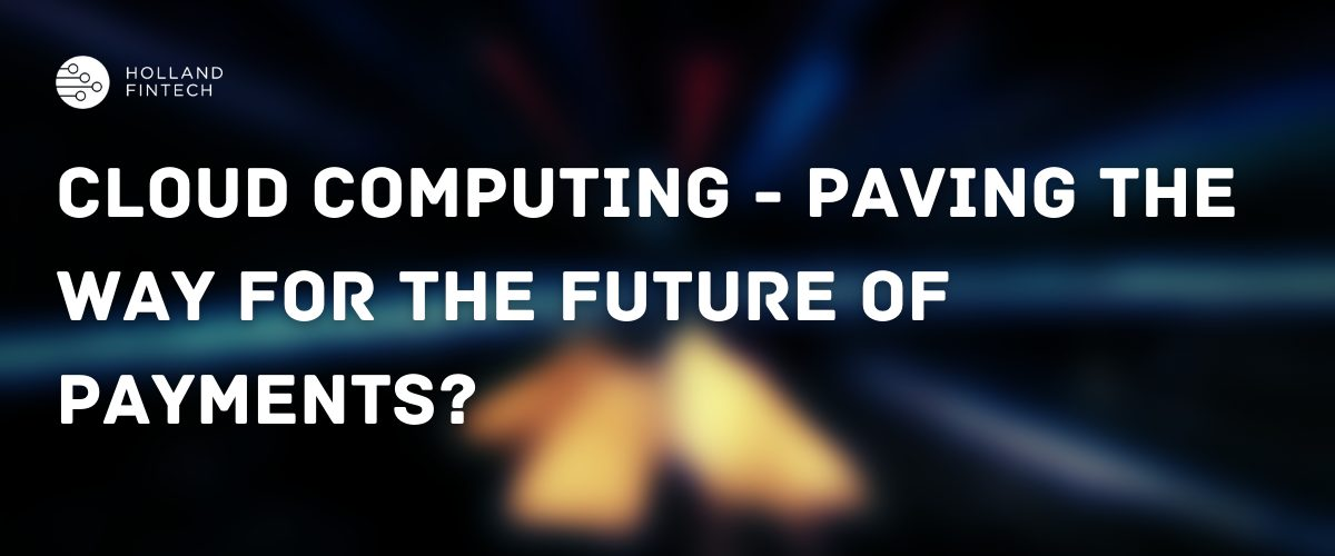 Cloud-computing is paving the way for the future of payments?